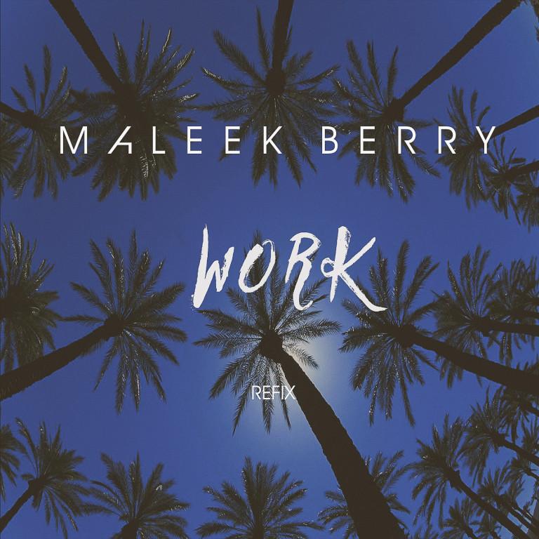 Maleek Berry – Work (Remix)