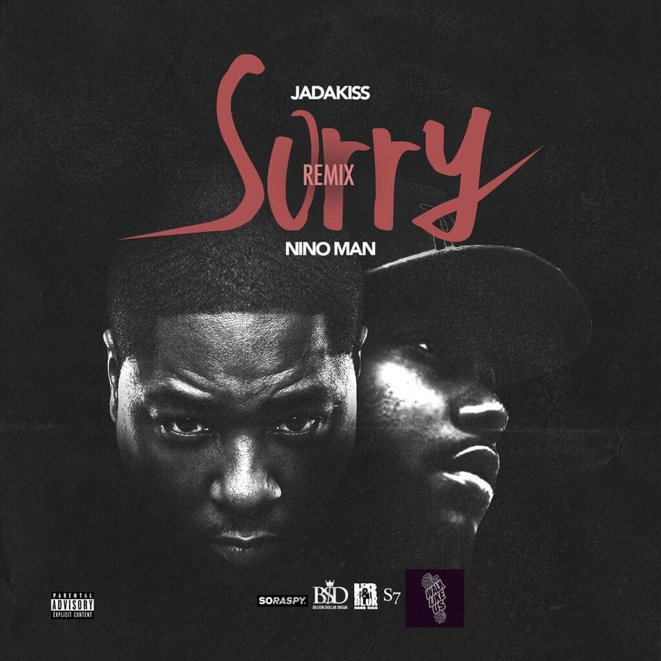 Jadakiss - Sorry (Remix) Feat. Nino Man [New Song]