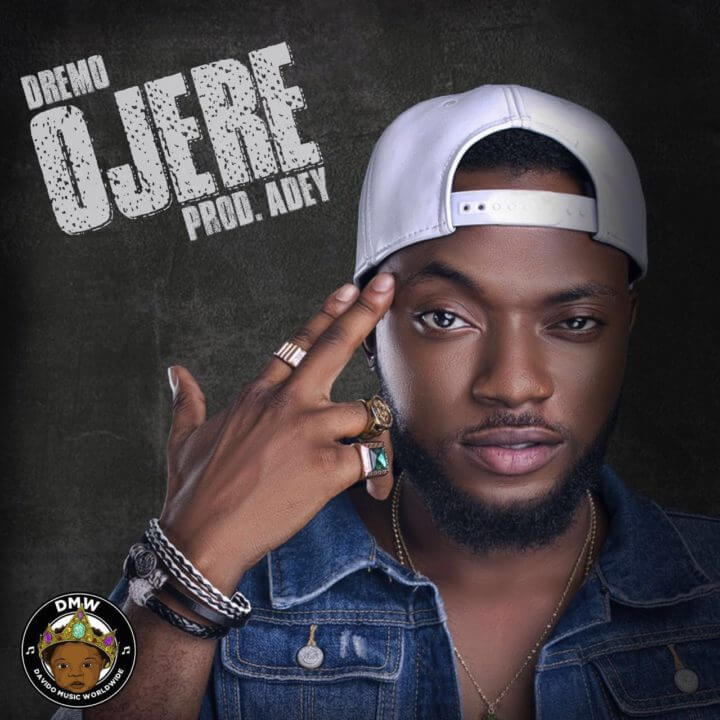 Dremo – Ojere (Prod. Adey) [New Song]